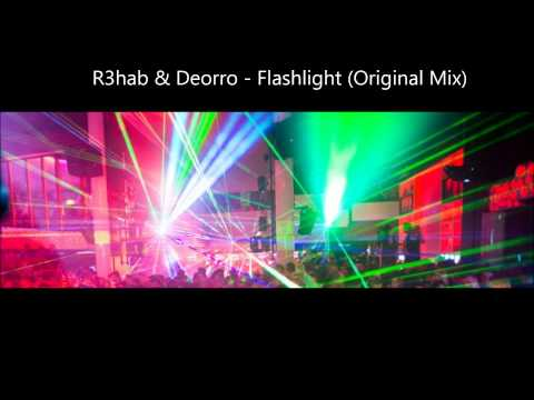 R3hab & Deorro - Flashlight (Original Mix) NEW FEBRUARY 2014
