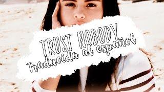 Trust Nobody Cashmere Cat Ft Selena Gomez & Tory Lanez (Traducido Al Español)