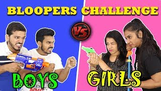 BLOOPERS CHALLENGE | Boys Vs Girls Challenge