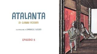 """Lettura Condivisa - """"Atalanta"""", di Gianni Rodari (Ep. 5)"""