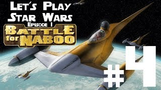 Let's Play Star Wars Episode 1 Battle for Naboo PC Ep. 4