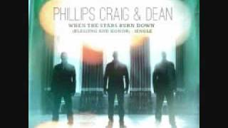 When the Stars Burn Down - Phillips Craig & Dean (Blessing and Honor)