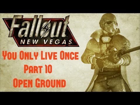 Fallout New Vegas: You Only Live Once - Part 10 - Open Ground