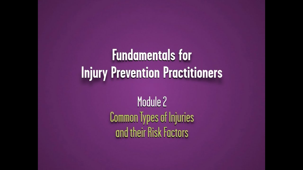 Common Types of Injuries and the Risk Factors - Module 2