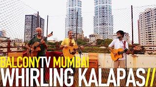WHIRLING KALAPAS - MONKEY DANCE (BalconyTV)