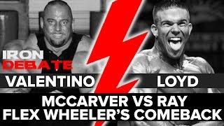 Bostin Loyd & Gregg Valentino DEBATE the Dallas McCarver vs Shawn Ray Drama on IRON DEBATE