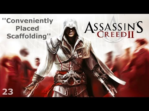 Assassin's Creed II - Episode 23 - Conveniently Placed Scaffolding