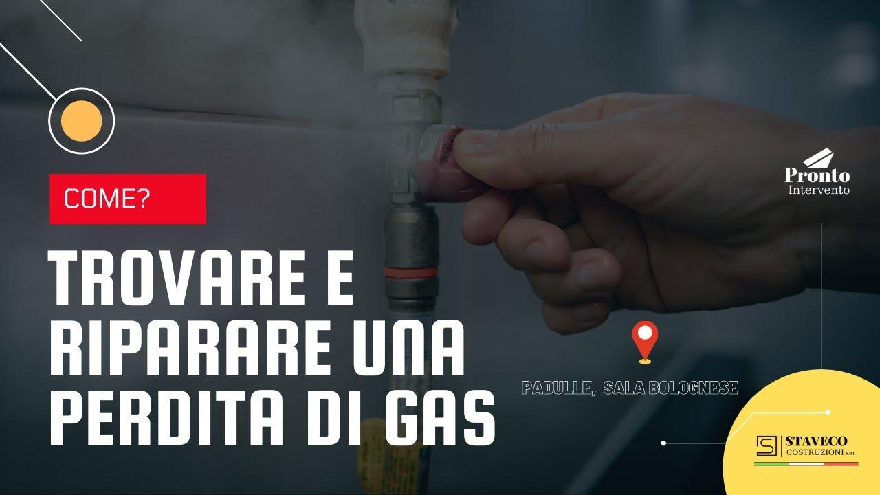 Come trovare e riparare una perdita di gas?