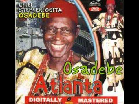 Chief Steven Osita Osadebe- Ogbaru Akwulugo