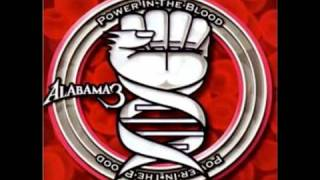 Watch Alabama 3 Power In The Blood video