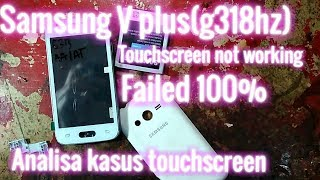 Analisa Kasus touchscreen di Samsung V plus (G318hz)