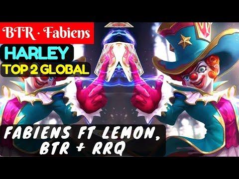 Fabiens Ft Lemon, BTR +RRQ [Top 2 Global Harley]   BTR · Fabiens Harley Gameplay #2 Mobile Legends