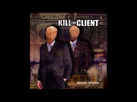 Kill The Client - Wage Slave (2004) Full EP
