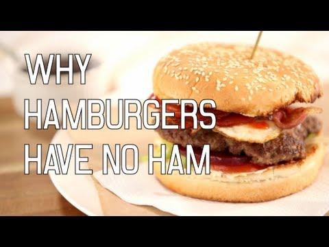 Why Hamburgers Have No Ham