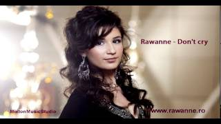Rawanne - Don&#39t cry - by Mixton Music