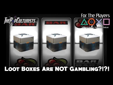 Loot Boxes are NOT Gambling?!?! | For The Players: The PopCulturists' PlayStation Podcast Ep 24