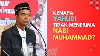 🔴112 | Kenapa Orang Yahudi Tidak Menerima Nabi Muhammad ? MP3