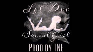 Lil Dee of Turquoize Boyz - Social Girl (Prod By TNE) (Audio)