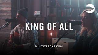 King of All - Mosaic MSC (MultiTracks.com Sessions)