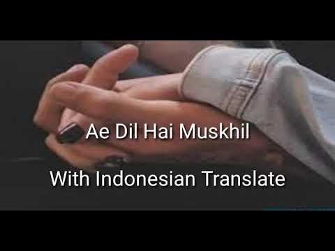 Ae Dil Hai Muskhil Terjemahan Indonesia