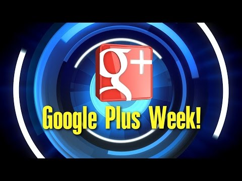 Google Plus Week  7/17/2015
