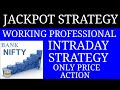 BANK NIFTY JACKPOT INTRADAY STRATEGY FOR WORKING PROFESSONALS || NO INDICATOR ONLY PRICE ACTION...