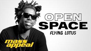 Open Space: Flying Lotus