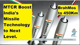 MTCR Boost  India's Missile Technology to Next Level. BrahMos to 450km
