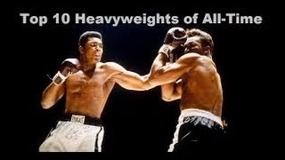 10 Heavyweight  Boxers Of All Time 2014