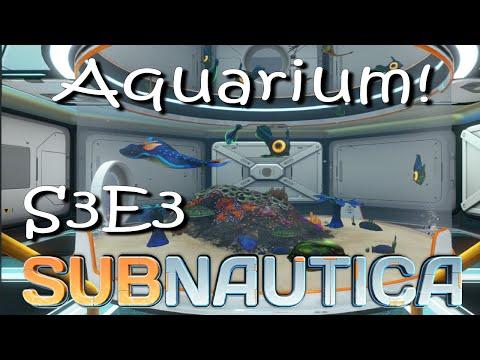 Subnautica Large Aquariums! - Gameplay - S03E03