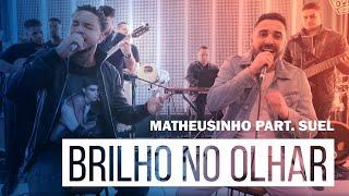 Matheusinho Part Suel - Brilho no Olhar (Roda de Amigos FM O Dia)