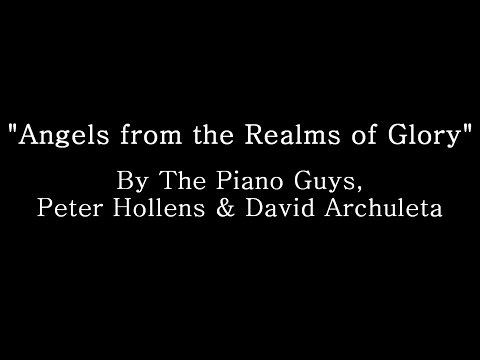 Angels from the Realms of Glory - The Piano Guys, Peter Hollens & David Archuleta (Lyrics)