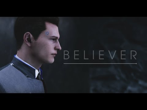 BELIEVER - Connor ( Detroit:Become Human ) GMV