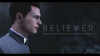 BELIEVER - Connor ( Detroit:Become Human) GMV