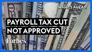 Payroll Tax Cut Not Approved: Who This Will Hurt The Most - Steve Forbes | What's Ahead | Forbes