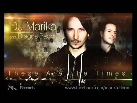 DJ Marika and Dragos Badoi - These Are The Times