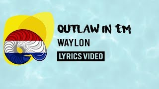 the netherlands eurovision 2018 outlaw in em waylon lyrics