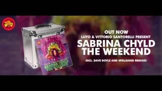 Luyo, Vittorio Santorelli - The Weekend feat. Sabrina Chyld (Dave Doyle Remix)