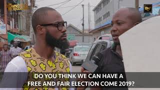 DO YOU THINK WE CAN HAVE A FREE AND FAIR ELECTION COME 2019?