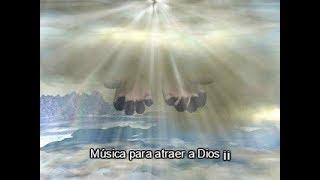 Música para atraer a Dios ¡¡