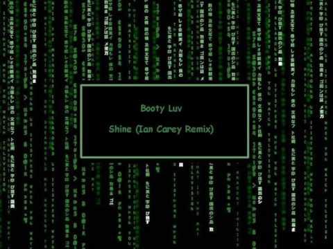Booty Luv - Shine (Ian Carey Remix)