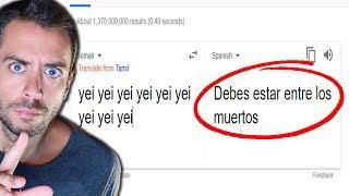 """NO PONGAS 9 VECES """" YEI""""  EN GOOGLE TRANSLATE O PASARÁS UN MAL RATO!!"""