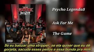 The Game - Ask For Me (Legendado)