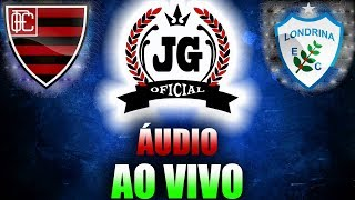 🔴 Oeste-SP x Londrina AO VIVO (ÁUDIO) [CanalJGEsportes]