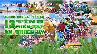 ♪ Đạt Võ & Ân Thiên Vỹ ♪ Album Nhạc Dân Ca Tân Cổ 13 Tỉnh Miền Tây