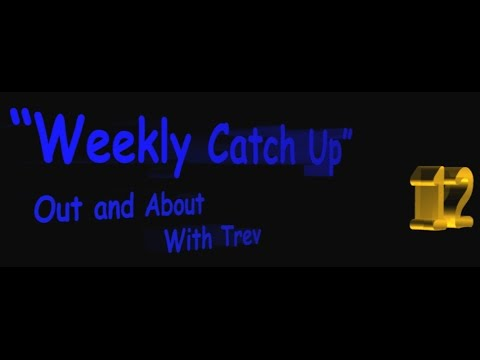 Weekly Catch Up  Out and About with Trev Episode 12 ChristmasSpecial AfterCopyright