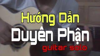 [Guitar VT] Hướng Dẫn Bài Duyên Phận - Như Quỳnh (guitar solo)