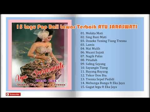 15 Lagu Pop Bali Lawas Terbaik AYU SARASWATI