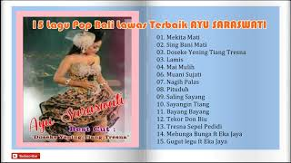 Download Lagu 15 Lagu Pop Bali Lawas Terbaik AYU SARASWATI mp3