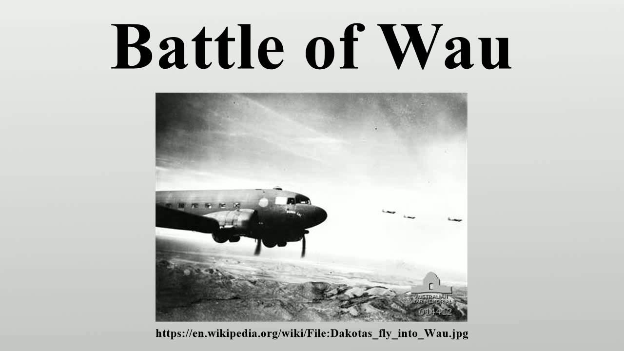 Unheralded Victory: The Battle of Wau Jan - Feb 1943
